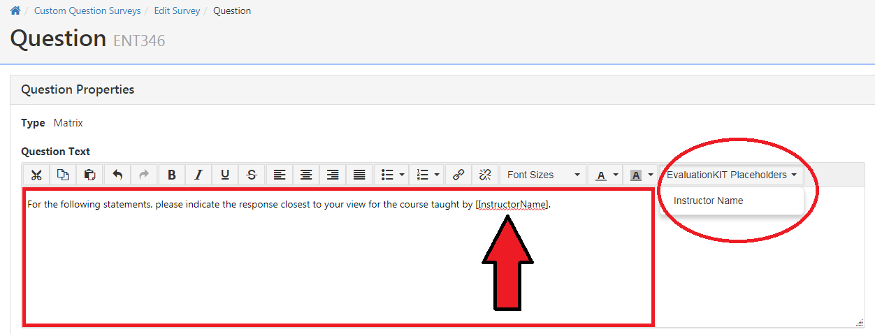 Type into Question Text area. Change EvaluationKit placehold to Instructor Name.