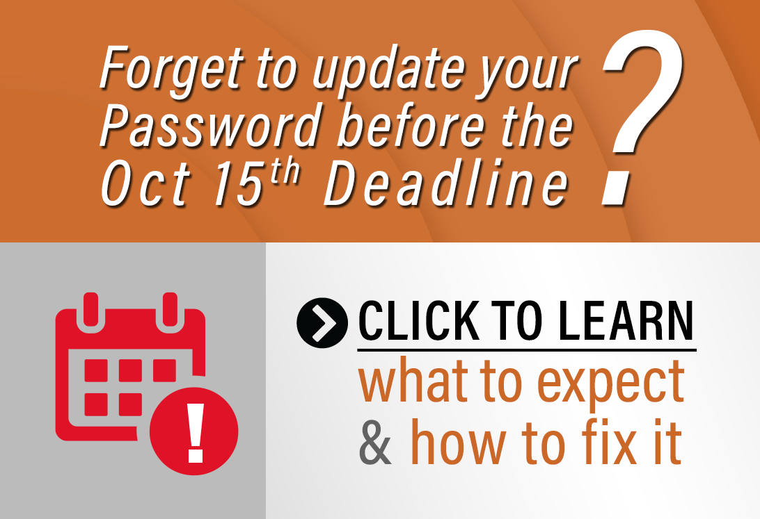 Forget to update your password before the deadline?