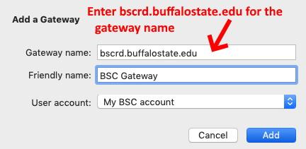 Enter bscrd.buffalostate.edu in the Gateway name field